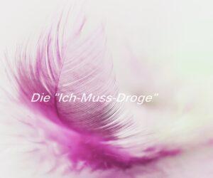 Die-Ich-Muss-Droge